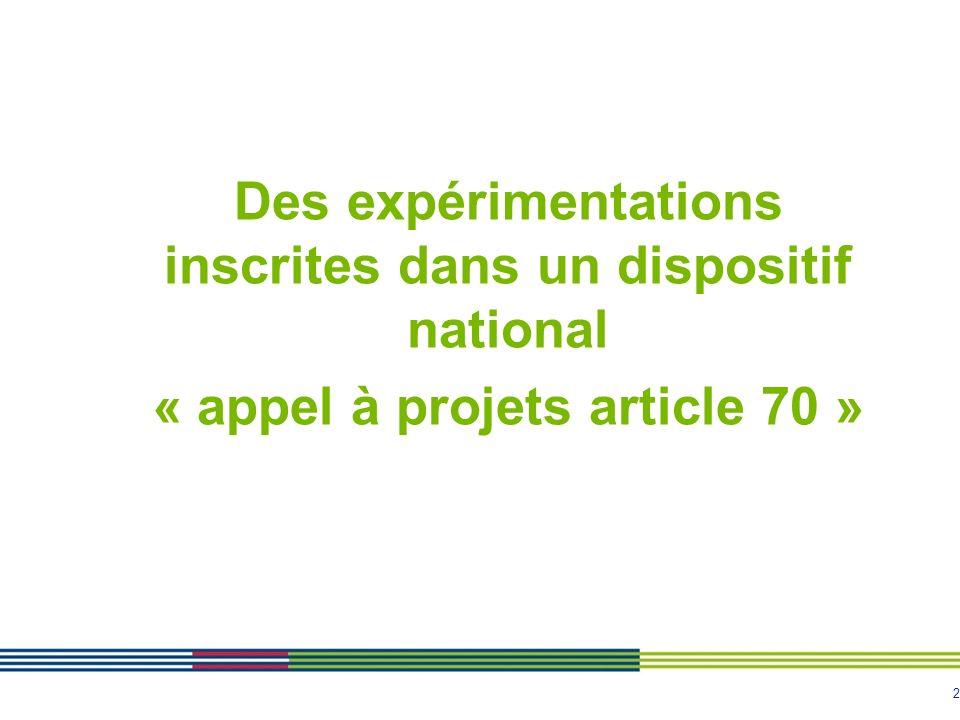 Des expérimentations inscrites dans un dispositif national « appel à projets article 70 »