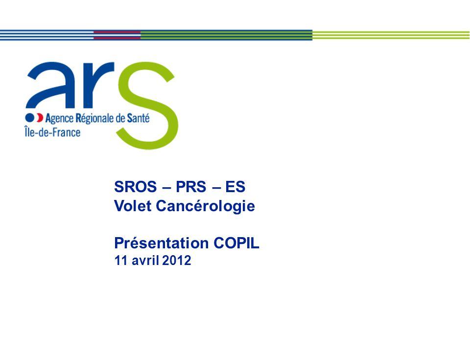 SROS – PRS – ES Volet Cancérologie Présentation COPIL 11 avril 2012