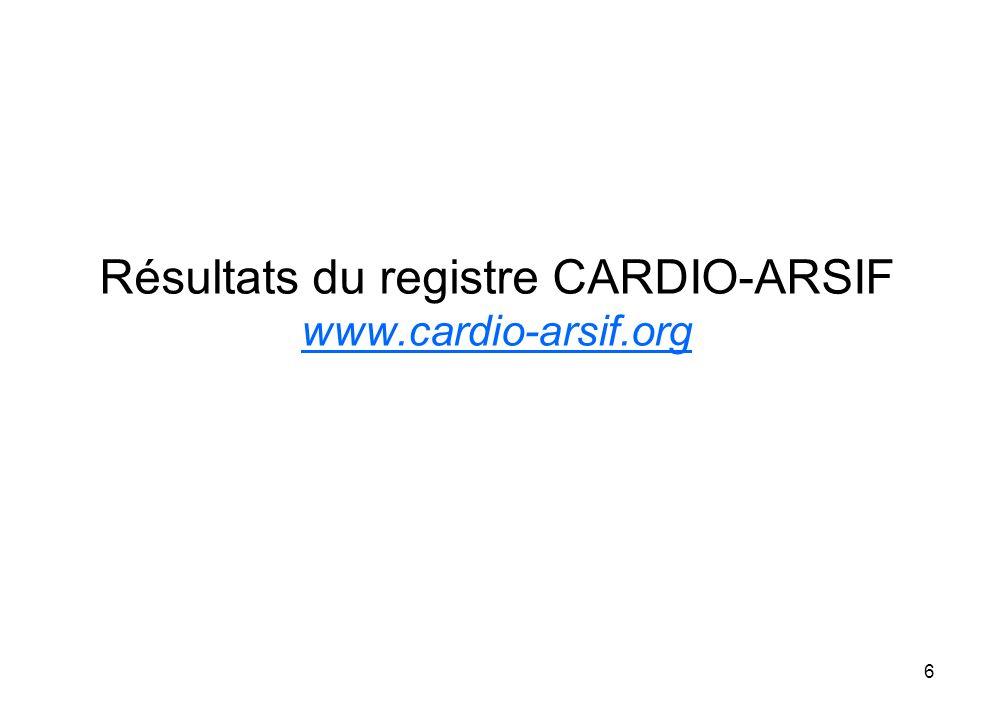 Résultats du registre CARDIO-ARSIF www.cardio-arsif.org