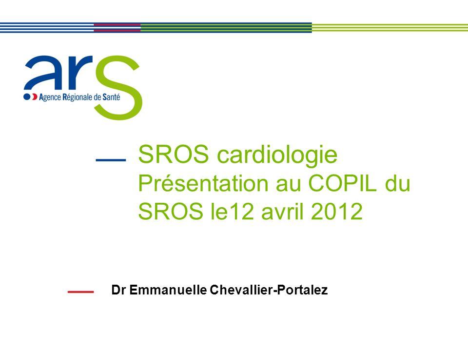 SROS cardiologie Présentation au COPIL du SROS le12 avril 2012