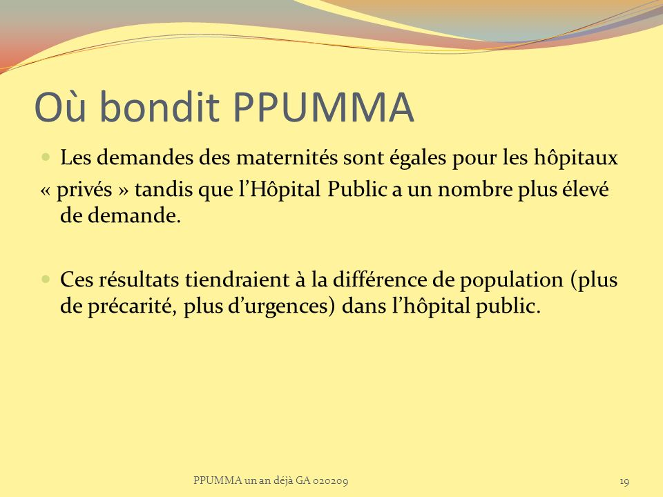 Où bondit PPUMMA Les demandes des maternités sont égales pour les hôpitaux.