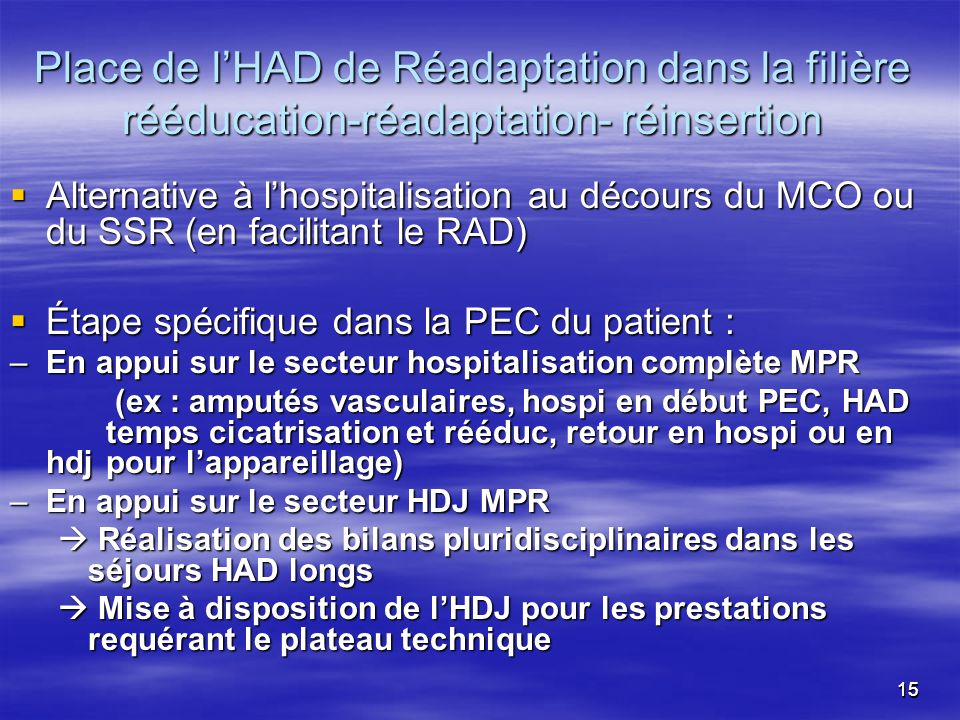Place de l'HAD de Réadaptation dans la filière rééducation-réadaptation- réinsertion