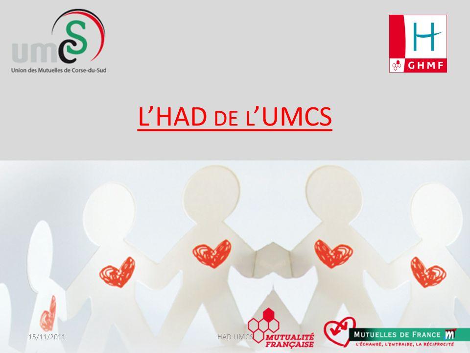L'HAD de l'UMCS 15/11/2011 HAD UMCS
