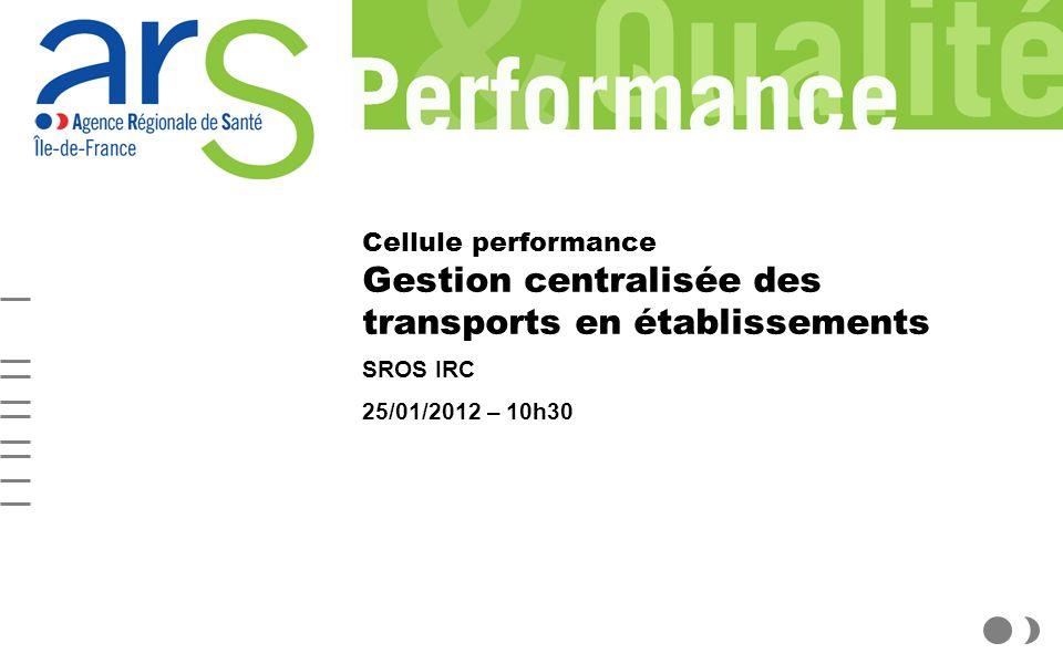 Cellule performance Gestion centralisée des transports en établissements