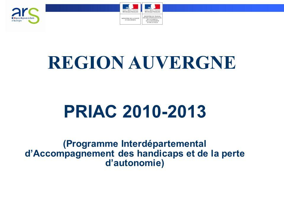 REGION AUVERGNE PRIAC 2010-2013 (Programme Interdépartemental d'Accompagnement des handicaps et de la perte d'autonomie)