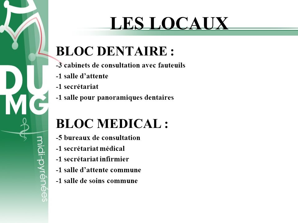 LES LOCAUX BLOC DENTAIRE : BLOC MEDICAL :