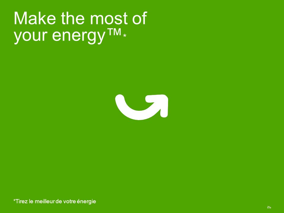 Make the most of your energy™*