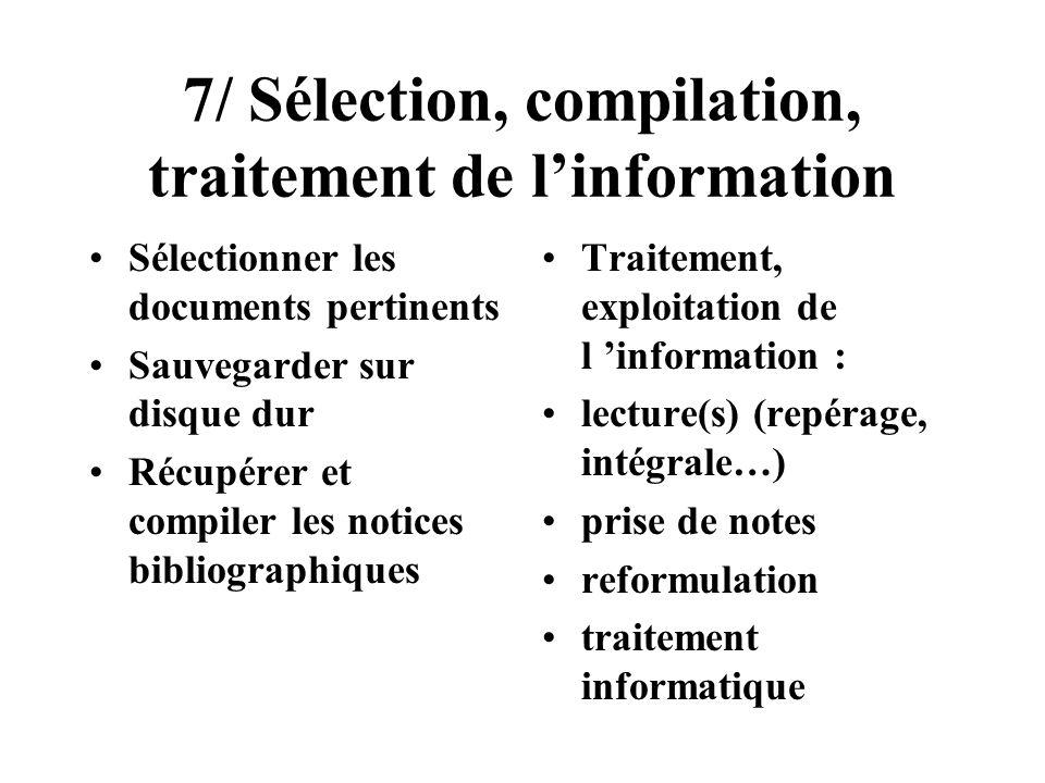 7/ Sélection, compilation, traitement de l'information