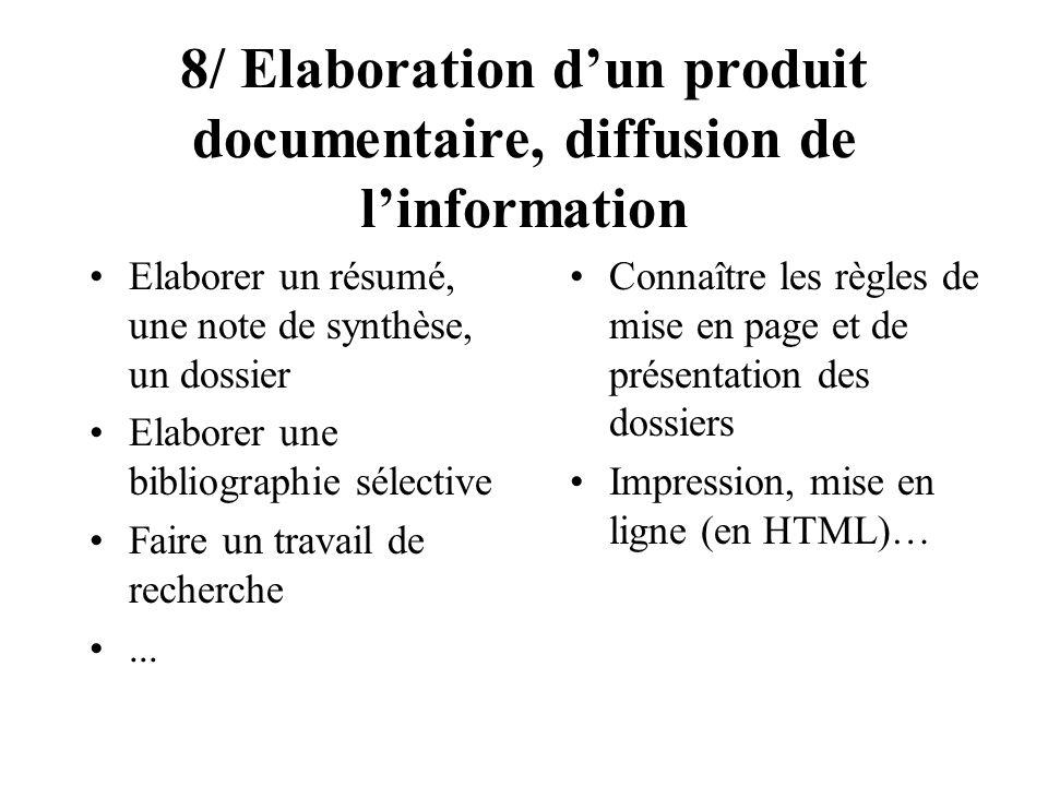 8/ Elaboration d'un produit documentaire, diffusion de l'information