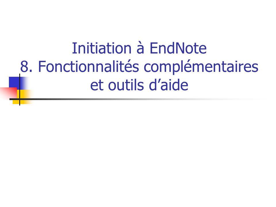 Initiation à EndNote 8. Fonctionnalités complémentaires et outils d'aide