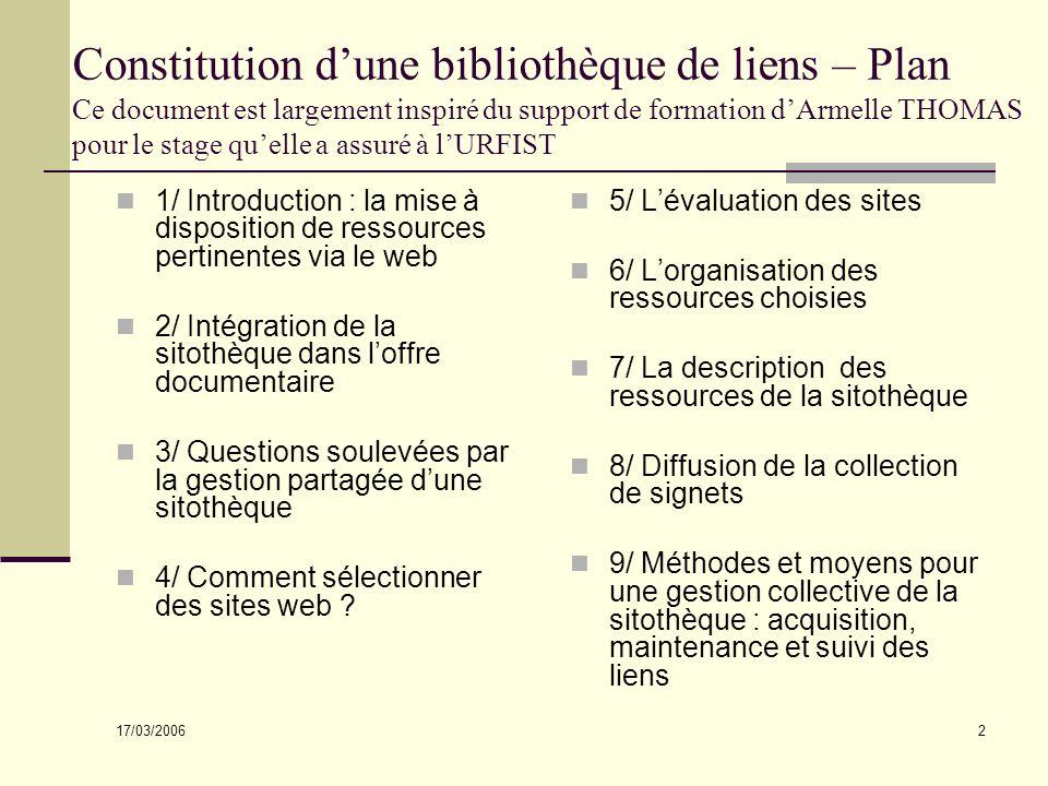 Constitution d'une bibliothèque de liens – Plan Ce document est largement inspiré du support de formation d'Armelle THOMAS pour le stage qu'elle a assuré à l'URFIST