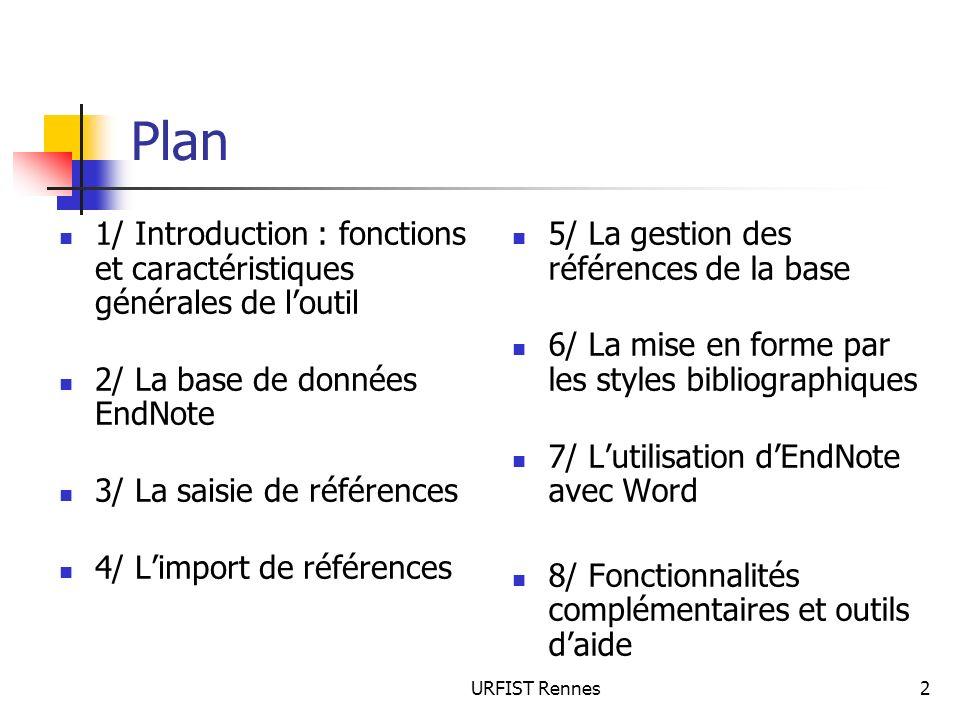 Plan 1/ Introduction : fonctions et caractéristiques générales de l'outil. 2/ La base de données EndNote.