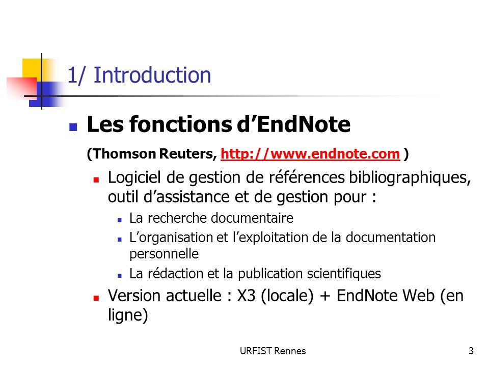 1/ Introduction Les fonctions d'EndNote (Thomson Reuters, http://www.endnote.com )
