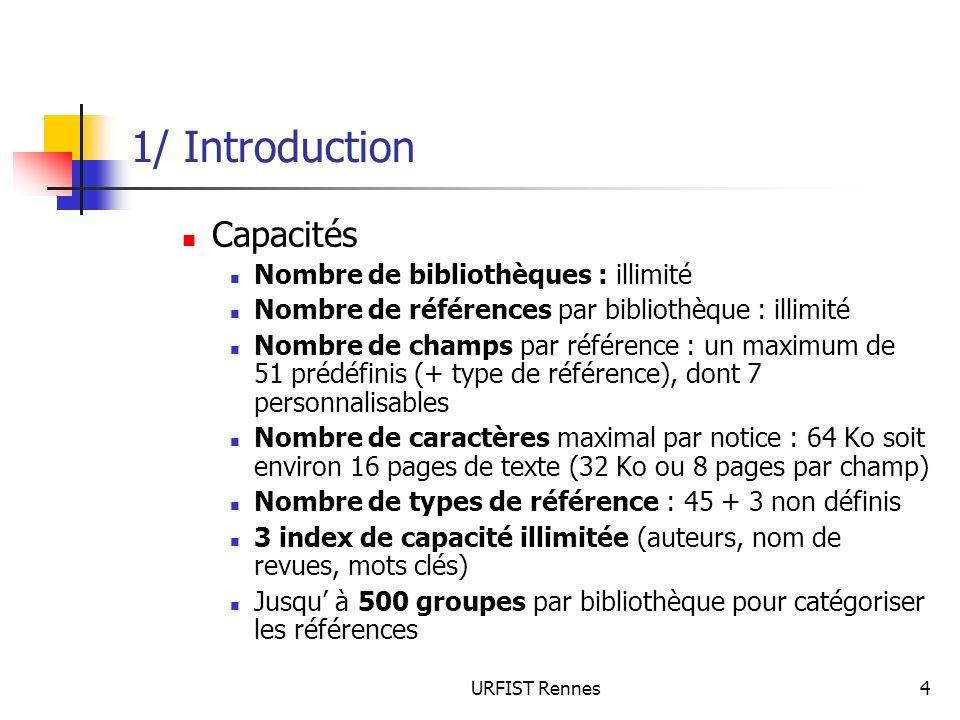 1/ Introduction Capacités Nombre de bibliothèques : illimité