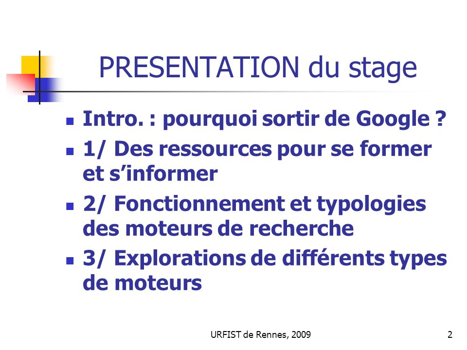 PRESENTATION du stage Intro. : pourquoi sortir de Google