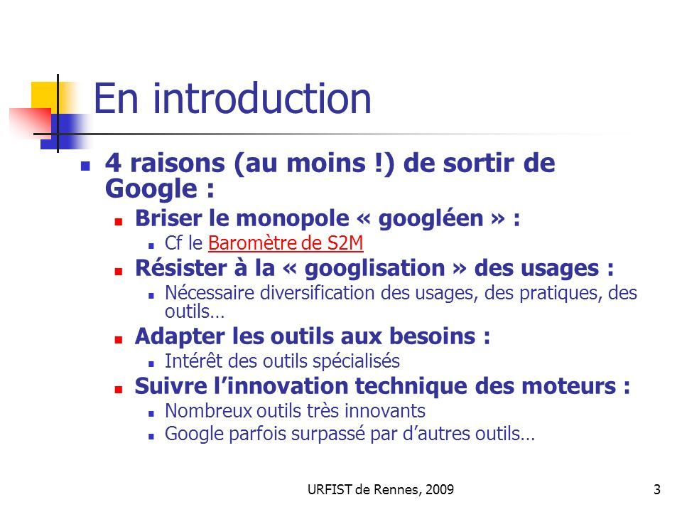 En introduction 4 raisons (au moins !) de sortir de Google :