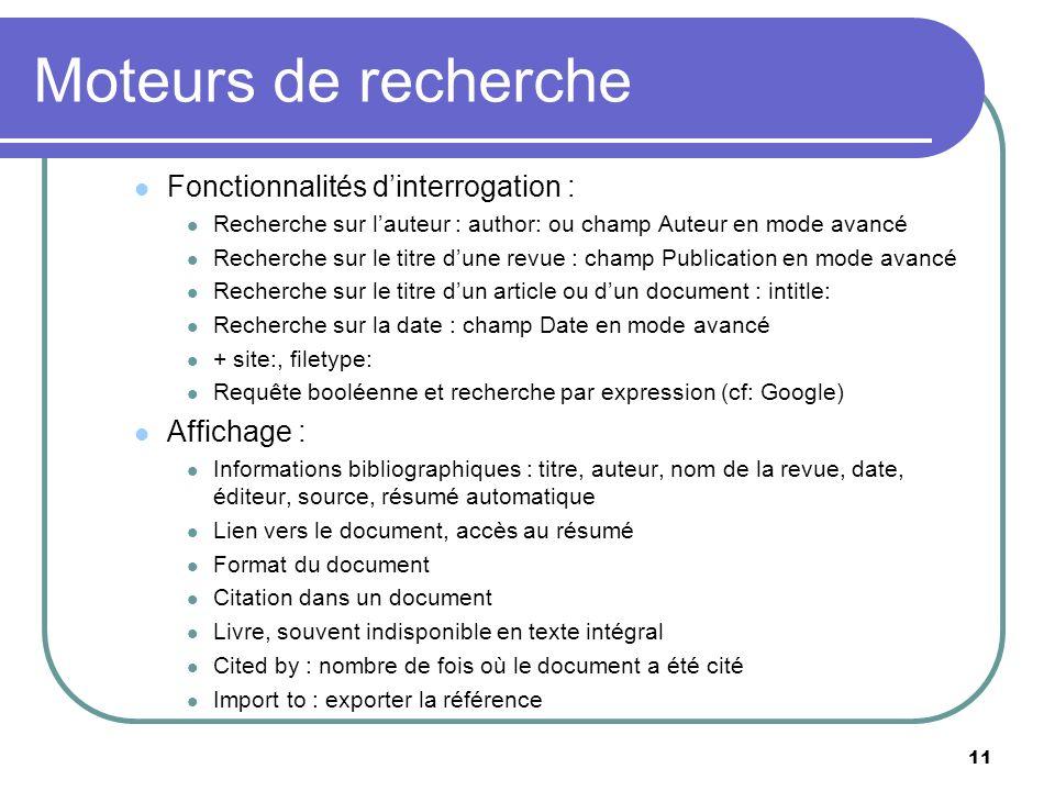 Moteurs de recherche Fonctionnalités d'interrogation : Affichage :