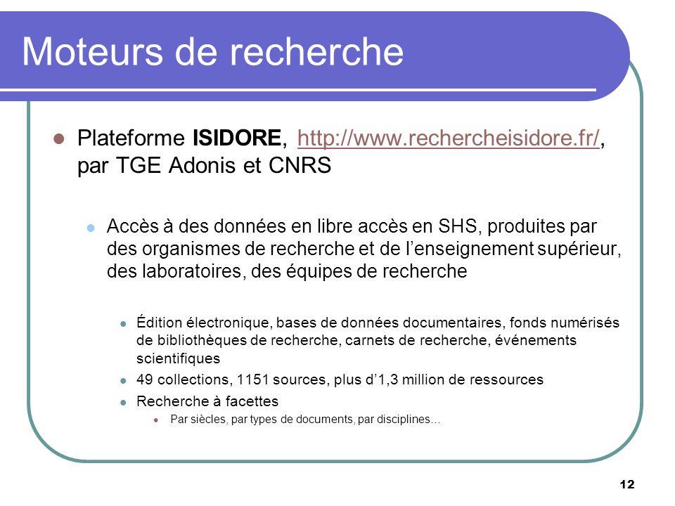 Moteurs de recherche Plateforme ISIDORE, http://www.rechercheisidore.fr/, par TGE Adonis et CNRS.