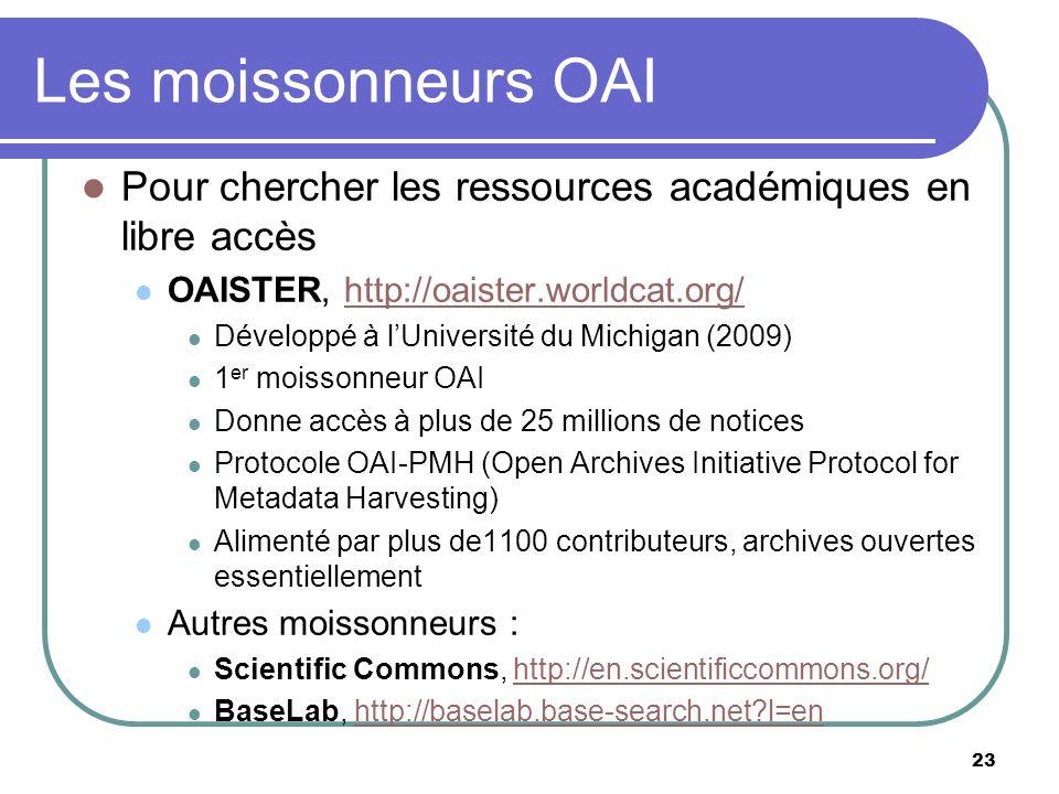 Les moissonneurs OAI Pour chercher les ressources académiques en libre accès. OAISTER, http://oaister.worldcat.org/