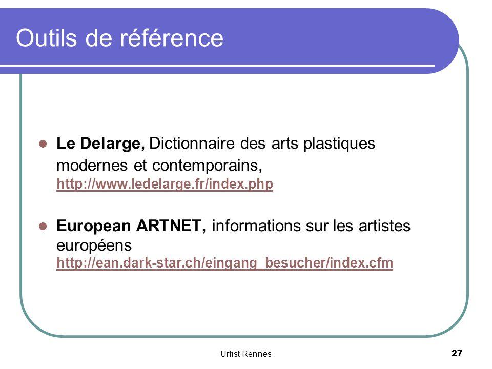 Outils de référence Le Delarge, Dictionnaire des arts plastiques modernes et contemporains, http://www.ledelarge.fr/index.php.