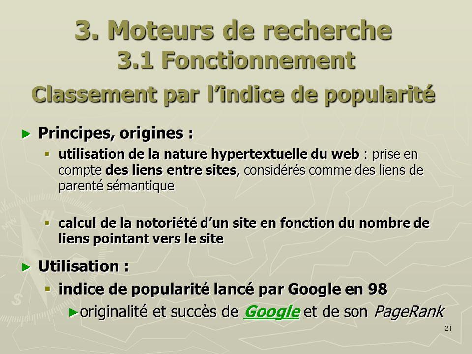 3. Moteurs de recherche 3.1 Fonctionnement Classement par l'indice de popularité