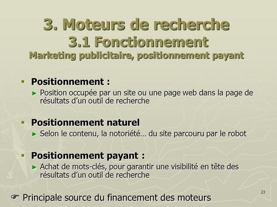 3. Moteurs de recherche 3.1 Fonctionnement Marketing publicitaire, positionnement payant
