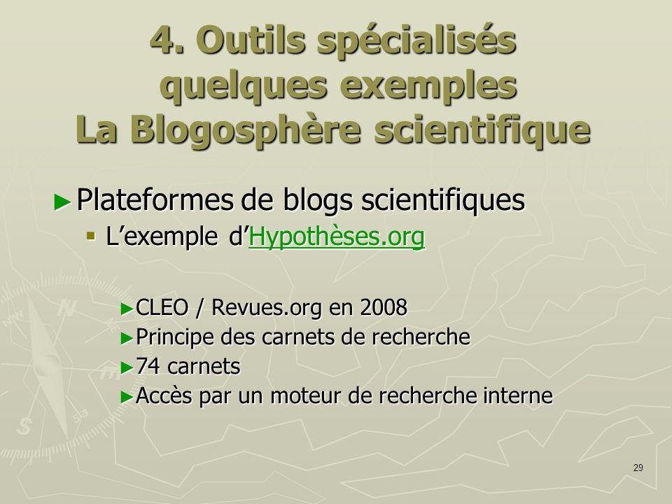 4. Outils spécialisés quelques exemples La Blogosphère scientifique