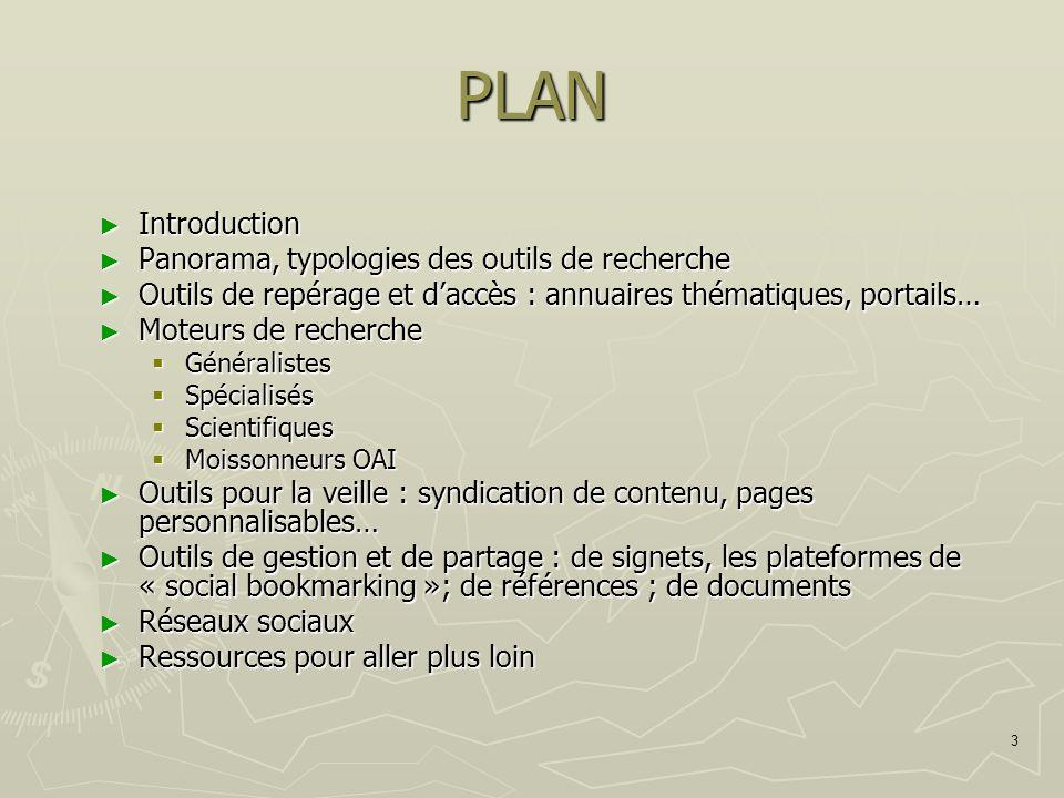 PLAN Introduction Panorama, typologies des outils de recherche