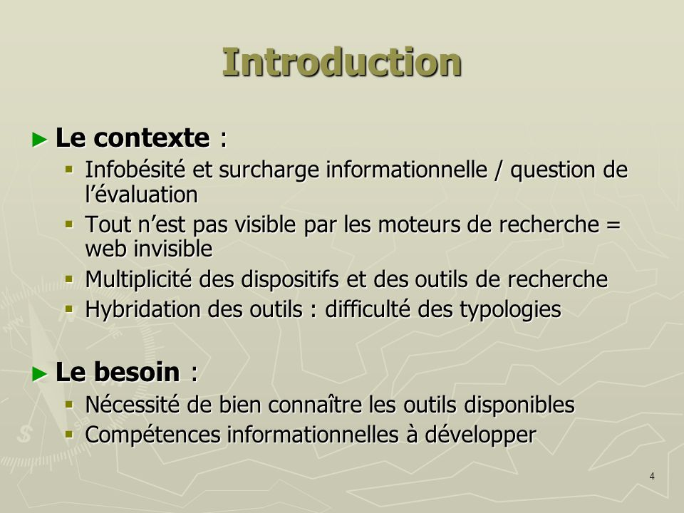 Introduction Le contexte : Le besoin :