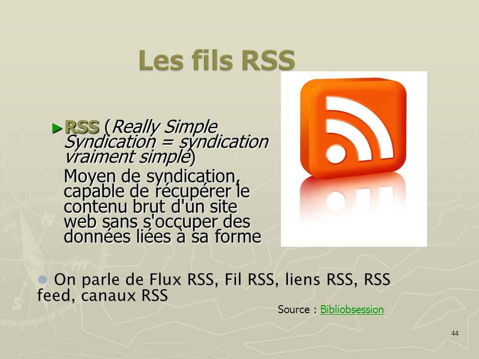 Les fils RSSRSS (Really Simple Syndication = syndication vraiment simple)