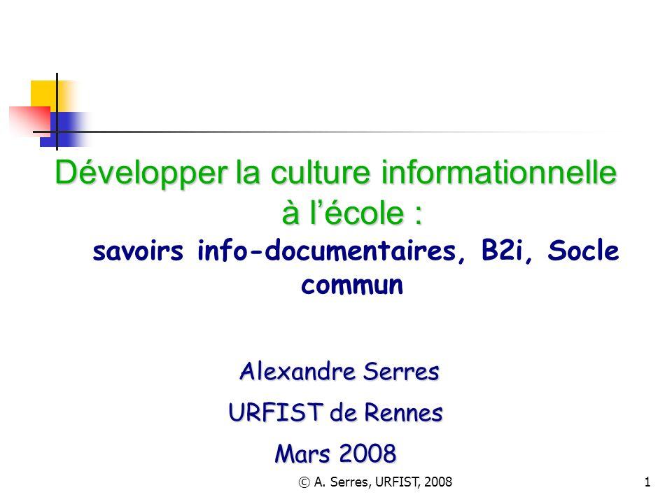 Développer la culture informationnelle à l'école : savoirs info-documentaires, B2i, Socle commun