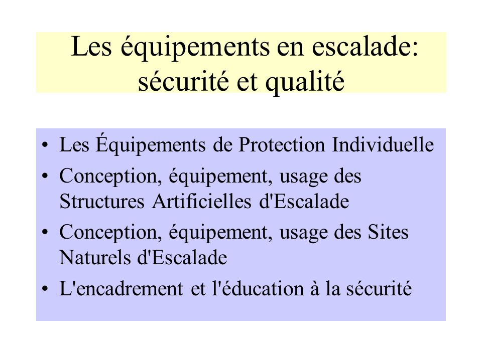 Les équipements en escalade: sécurité et qualité