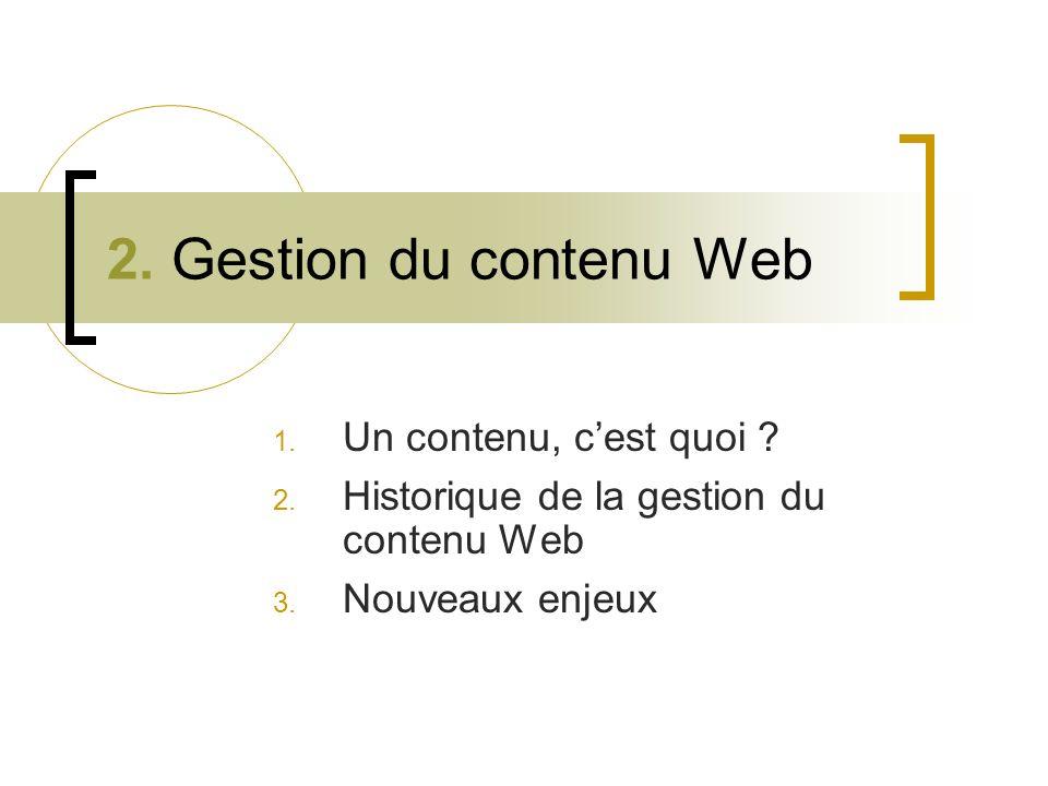 2. Gestion du contenu Web Un contenu, c'est quoi
