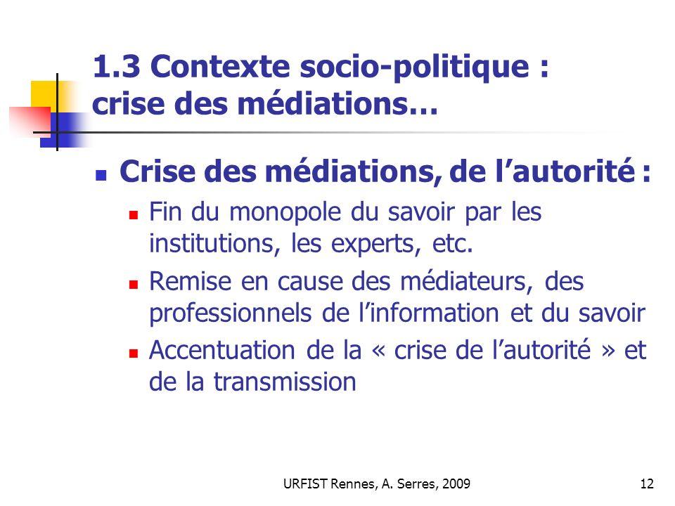 1.3 Contexte socio-politique : crise des médiations…