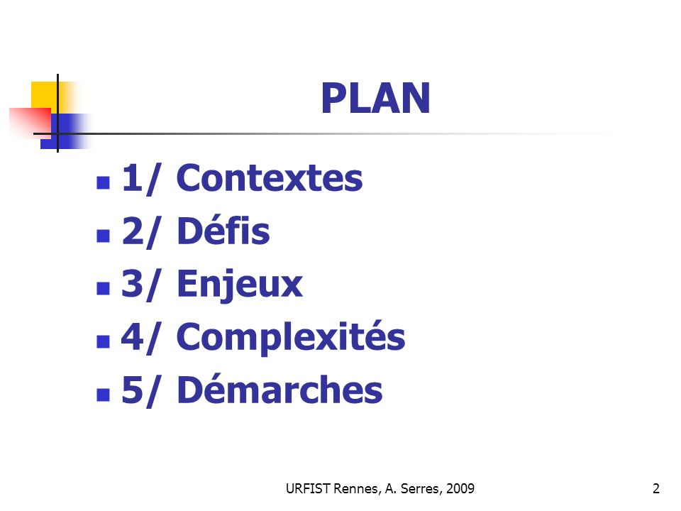 PLAN 1/ Contextes 2/ Défis 3/ Enjeux 4/ Complexités 5/ Démarches