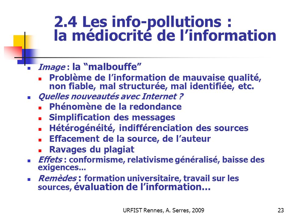 2.4 Les info-pollutions : la médiocrité de l'information