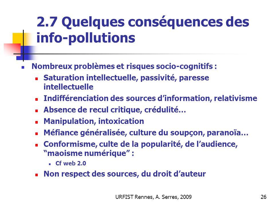 2.7 Quelques conséquences des info-pollutions