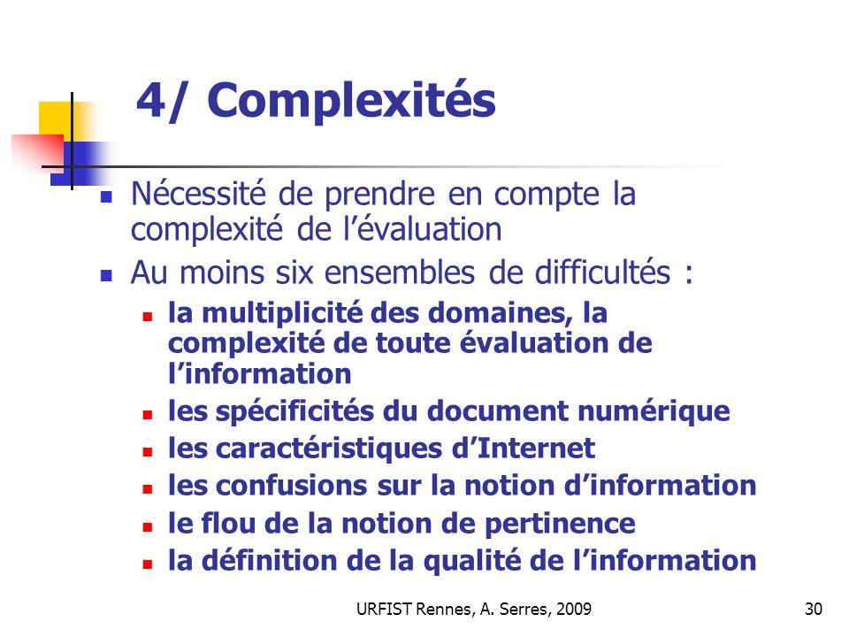 4/ Complexités Nécessité de prendre en compte la complexité de l'évaluation. Au moins six ensembles de difficultés :