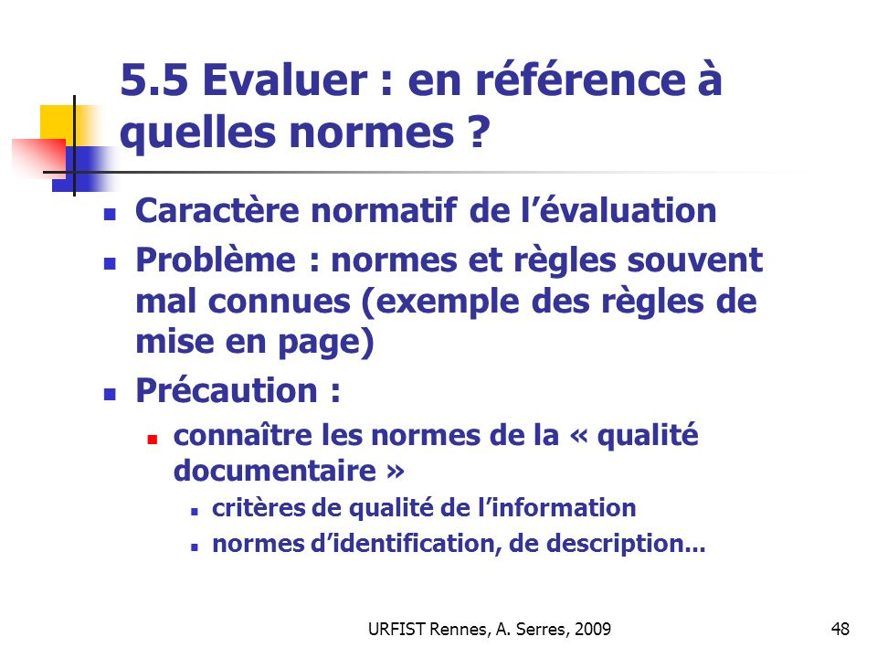 5.5 Evaluer : en référence à quelles normes