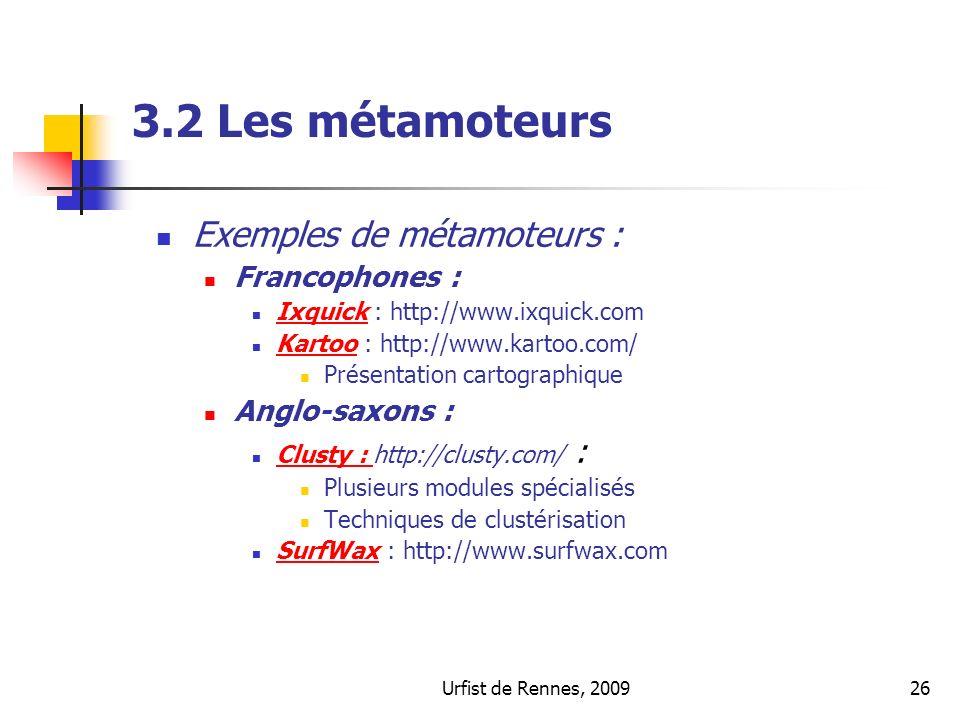 3.2 Les métamoteurs Exemples de métamoteurs : Francophones :