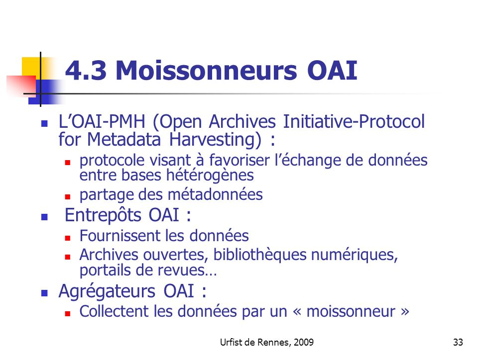 4.3 Moissonneurs OAI L'OAI-PMH (Open Archives Initiative-Protocol for Metadata Harvesting) :