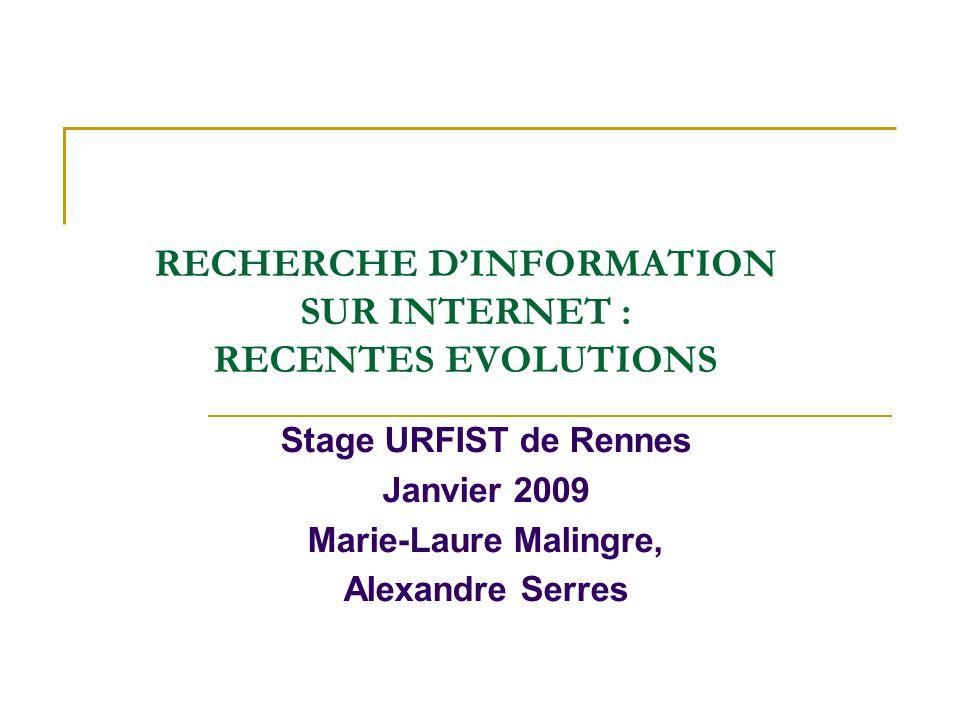 RECHERCHE D'INFORMATION SUR INTERNET : RECENTES EVOLUTIONS