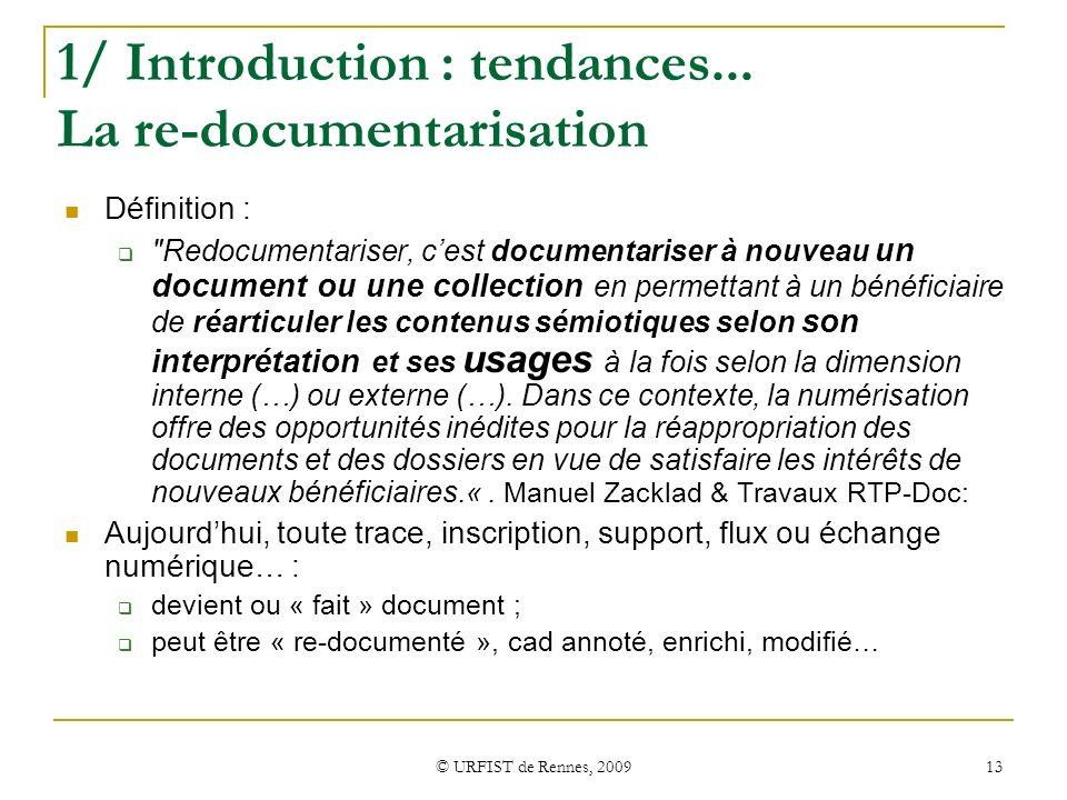1/ Introduction : tendances... La re-documentarisation