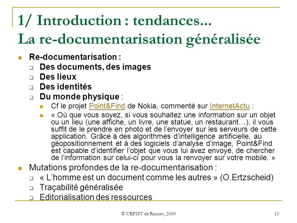 1/ Introduction : tendances... La re-documentarisation généralisée