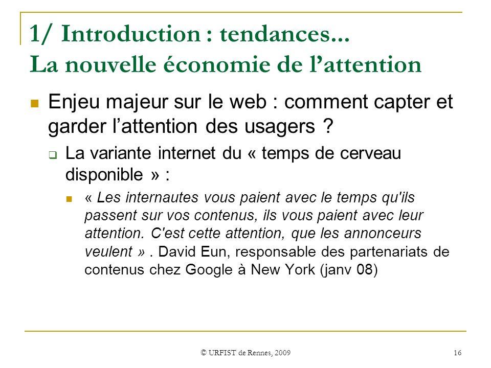 1/ Introduction : tendances... La nouvelle économie de l'attention