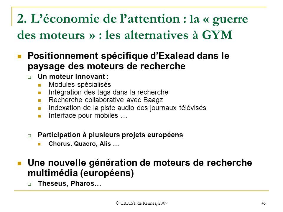 2. L'économie de l'attention : la « guerre des moteurs » : les alternatives à GYM