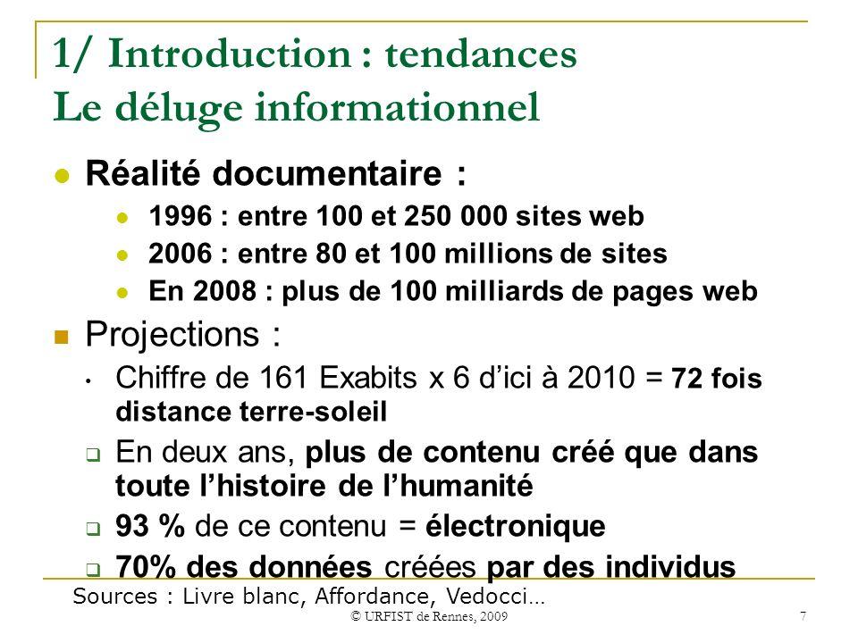 1/ Introduction : tendances Le déluge informationnel