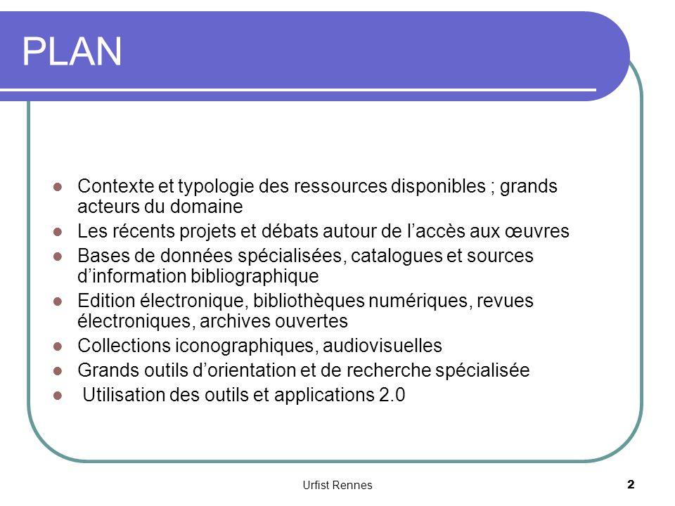 PLAN Contexte et typologie des ressources disponibles ; grands acteurs du domaine. Les récents projets et débats autour de l'accès aux œuvres.