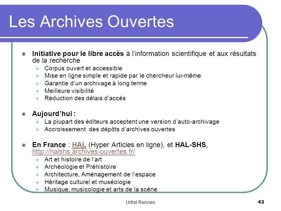 Les Archives Ouvertes Initiative pour le libre accès à l'information scientifique et aux résultats de la recherche.