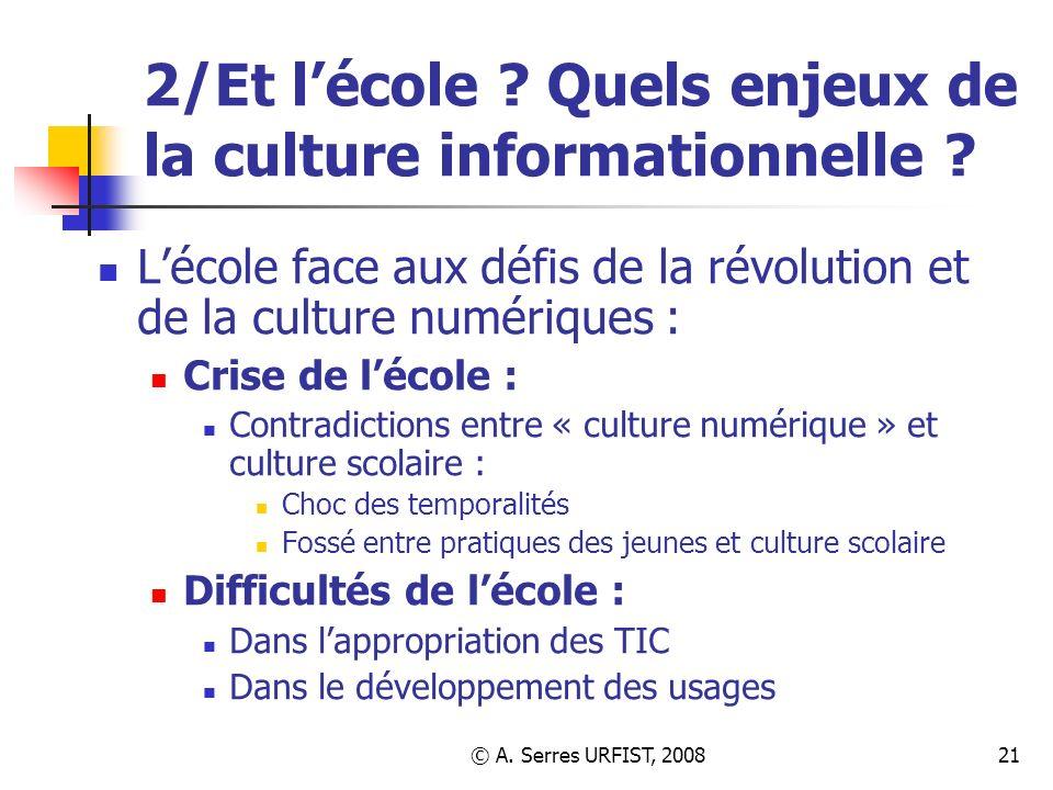 2/Et l'école Quels enjeux de la culture informationnelle